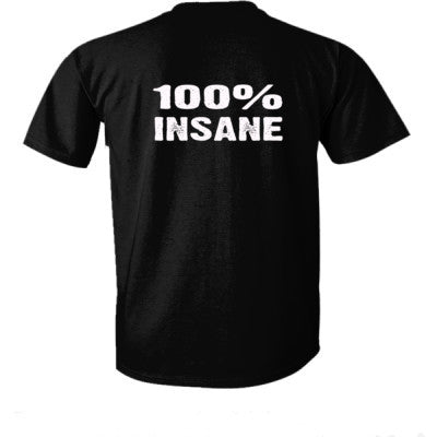 100% Insane tshirt - Ultra-Cotton T-Shirt Back Print Only S-Real black- Cool Jerseys - 1
