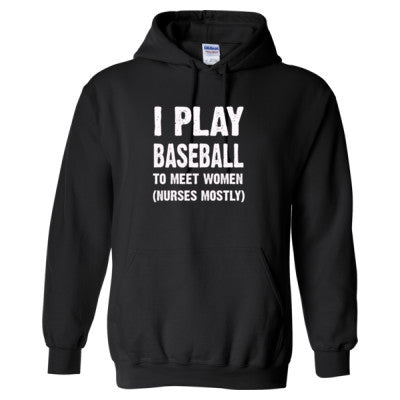 I Play Baseball To Meet Women - Heavy Blend™ Hooded Sweatshirt - Cool Jerseys - 1