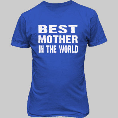 Best Mother In The World - Unisex T-Shirt FRONT Print S-Antique Royal- Cool Jerseys - 1