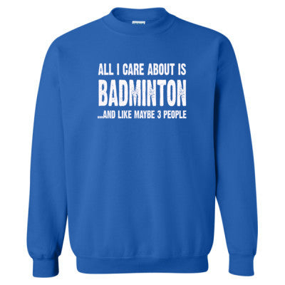 All i Care About Is Badminton And Like Maybe Three People tshirt - Heavy Blend™ Crewneck Sweatshirt S-Royal- Cool Jerseys - 1