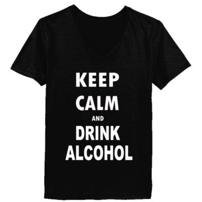 Keep Calm And Drink Alcohol - Ladies' V-Neck T-Shirt - Cool Jerseys - 1