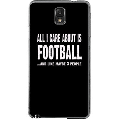 All i Care About is football And Like Maybe Three People - Samsung Note 3 Cover - FREE SHIPPING WITHIN USA OS-Clear- Cool Jerseys