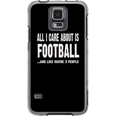 All i Care About is football And Like Maybe Three People - Samsung S5 Phone Cover - FREE SHIPPING WITHIN USA OS-Clear- Cool Jerseys