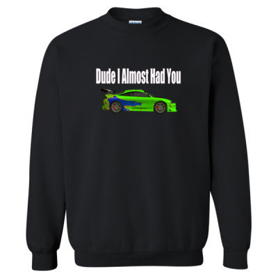 Dude I Almost Had You - Brian O'Connor Shirt - Heavy Blend™ Crewneck Sweatshirt S-Black- Cool Jerseys - 1