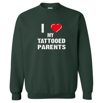 I Love My Tattooed Parents Tshirt - Heavy Blend™ Crewneck Sweatshirt S-Forest- Cool Jerseys - 1