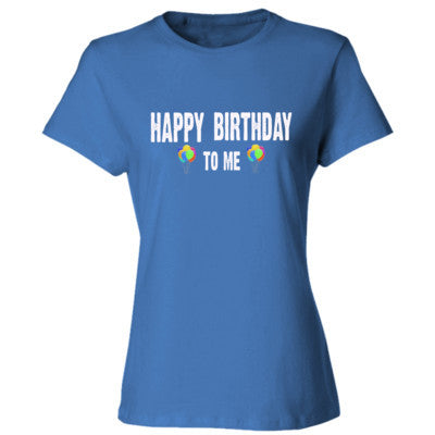 Happy birthday To Me - Ladies' Cotton T-Shirt S-Carolina Blue- Cool Jerseys - 1
