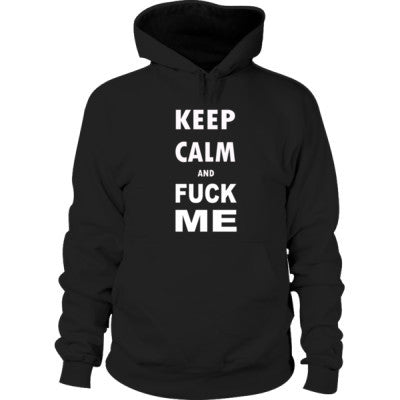 Keep Calm And Fuck Me - Hoodie S-Black- Cool Jerseys - 1