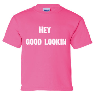 Hey Good Lookin - Girls T-Shirt Front and Back Print - Cool Jerseys - 1