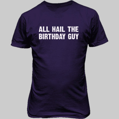 All Hail the birthday guy tshirt - Unisex T-Shirt FRONT Print S-Purple- Cool Jerseys - 1
