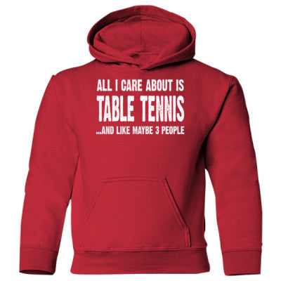 All i Care About Table Tennis And Like Maybe Three People Heavy Blend Children's Hooded Sweatshirt S-Red- Cool Jerseys - 1