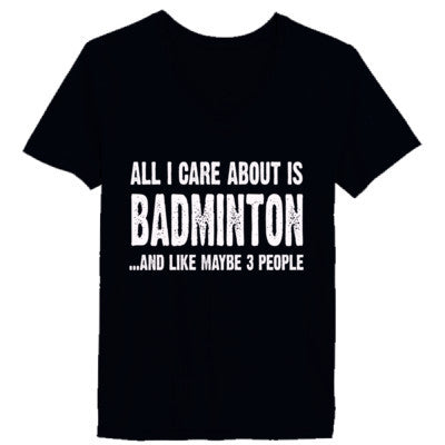 All i Care About Is Badminton And Like Maybe Three People tshirt - Ladies' V-Neck T-Shirt XS-Vintage Black- Cool Jerseys - 1