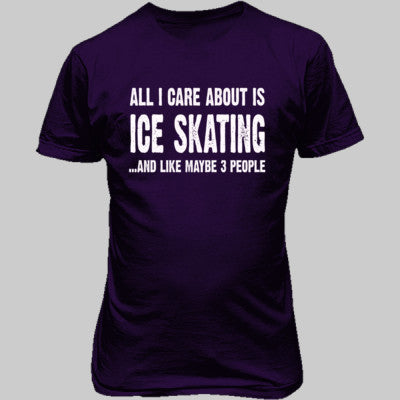 All i Care About Ice Skating And Like Maybe Three People tshirt - Unisex T-Shirt FRONT Print S-Purple- Cool Jerseys - 1