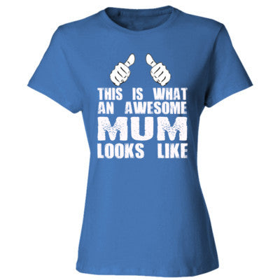This is What An Awesome Mum Looks Like - Ladies' 4.5 oz., 100% Ringspun Cotton nano-T® T-Shirt S-Carolina Blue- Cool Jerseys - 1