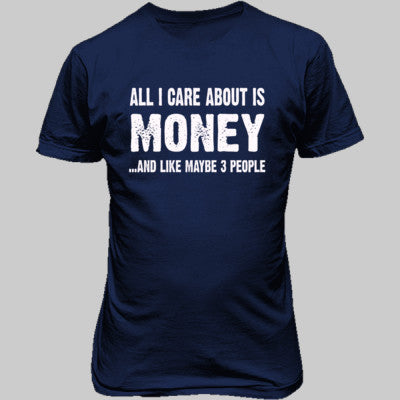 All i Care About Is Money tshirt - Unisex T-Shirt FRONT Print S-Metro Blue- Cool Jerseys - 1