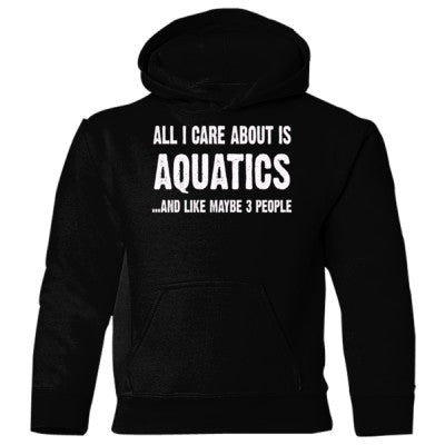 All i Care About Is Aquatics And Like Maybe Three People Heavy Blend Children's Hooded Sweatshirt S-Black- Cool Jerseys - 1