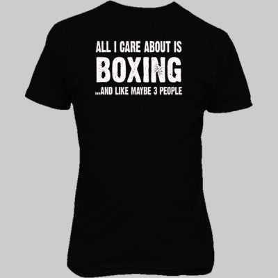 All i Care About Boxing And Like Maybe Three People tshirt - Unisex T-Shirt BACK Print Only S-Real black- Cool Jerseys - 1
