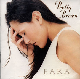 Fara ''Pretty Brown''
