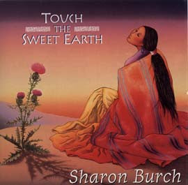 Sharon Burch- Touch the Sweet Earth