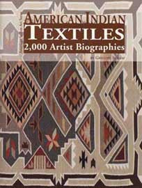 American Indian Textiles: 2,000 Artist Biographies