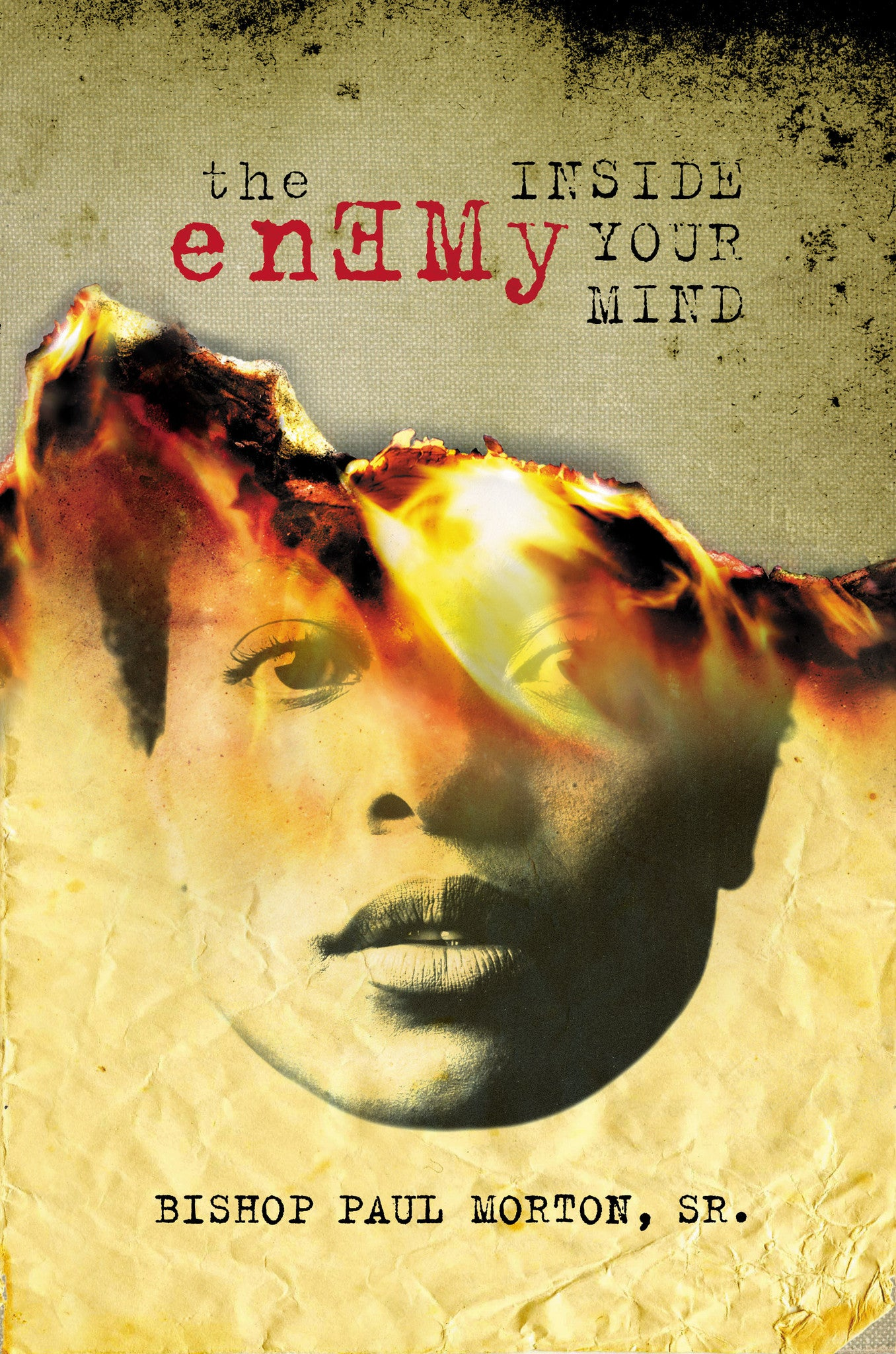 The Enemy Inside Your Mind by Bishop Paul Morton