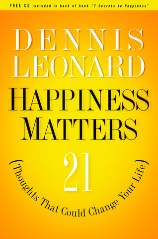 Happiness Matters: 21 Thoughts That Could Change Your Life - HARDCOVER