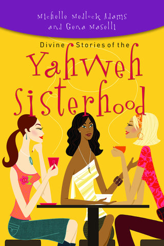 Divine Stories of the Yahweh  by Michele Medlock-Adams & Gena Maselli