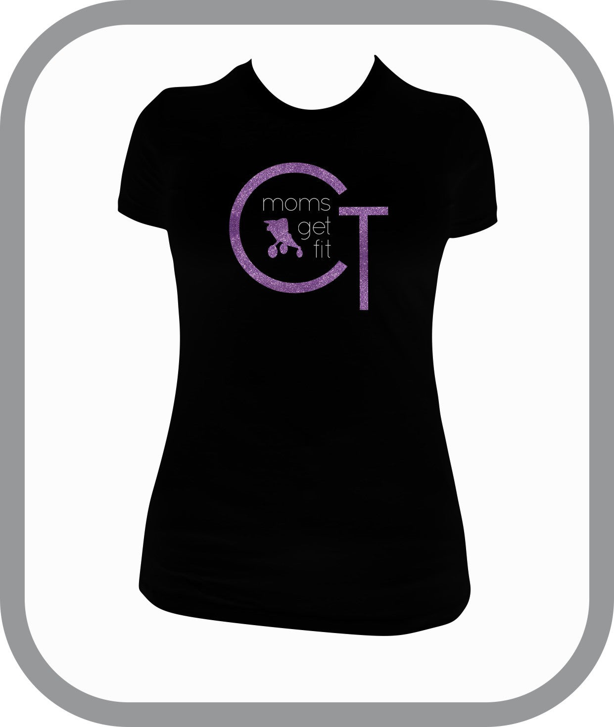 Moms Get Fit - Ladies T-Shirt
