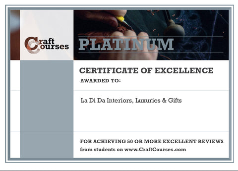 Craft Courses Platinum Certificate of Excellence for La Di Da Interiors
