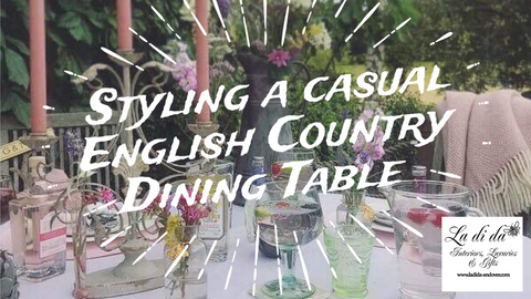 Styling a casual English Country Dining table