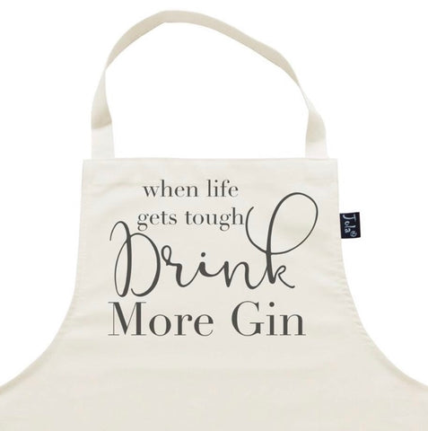 When Life gets tough drink more gin apron