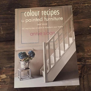 Colour Recipes For Painted Furniture & More Book by Annie Sloan - La Di Da Interiors