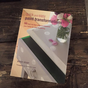 Quick & Easy Paint Transformations by Annie Sloan - La Di Da Interiors