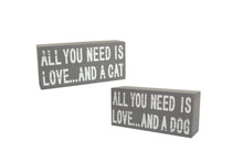 "Load image into Gallery viewer, ""All You Need is Love And A Cat"" Sign - La Di Da Interiors"