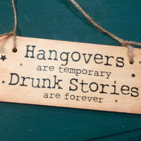 Hangovers Are Temporary sign