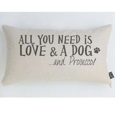 All you need is love & a dog & prosecco cushion