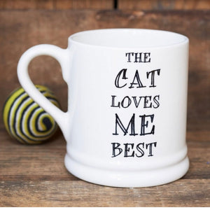 The Cat Loves Me Best Mug - La Di Da Interiors