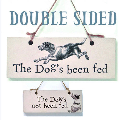 The Dog's Been Fed Double Sided Sign - La Di Da Interiors