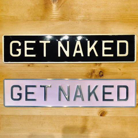 Get Naked Sign - Black Or Pink