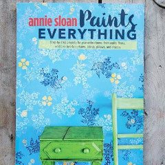 """Annie Sloan Paints Everything"" Book - La Di Da Interiors"