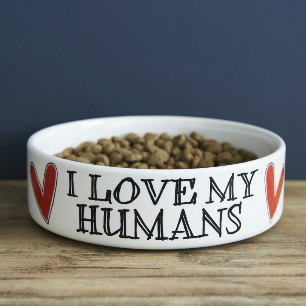 I LOVE MY HUMANS - LARGE DOG BOWL - La Di Da Interiors