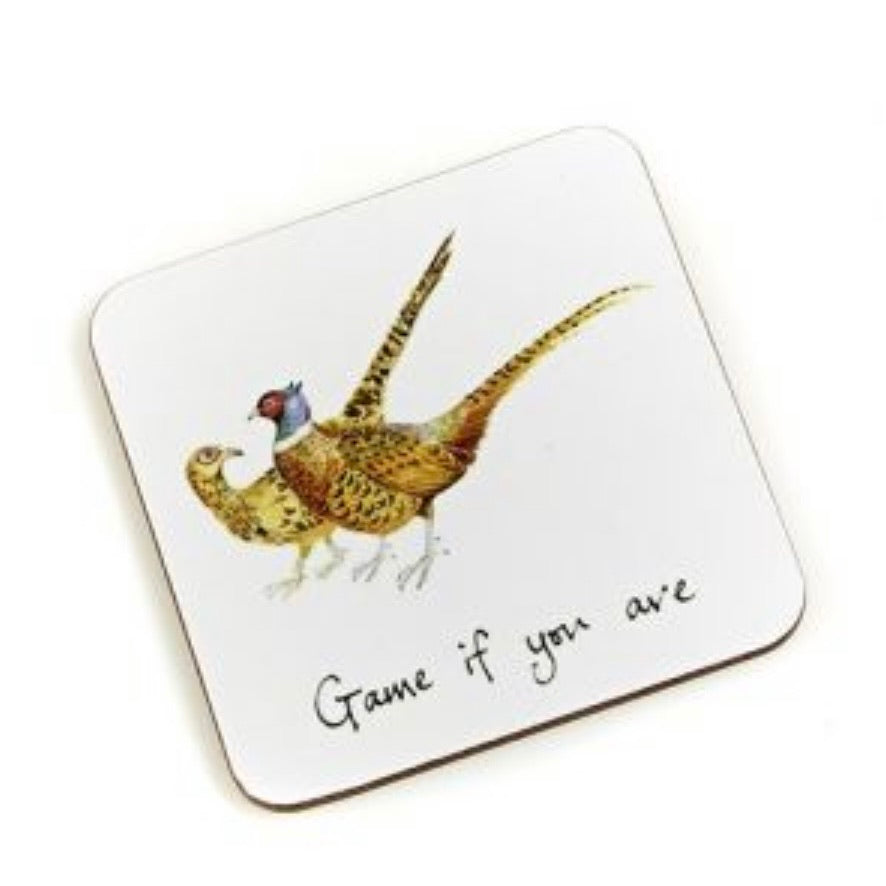 Game if You Are Pheasant Coaster