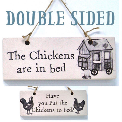 The Chickens are in Bed Double Sided Sign