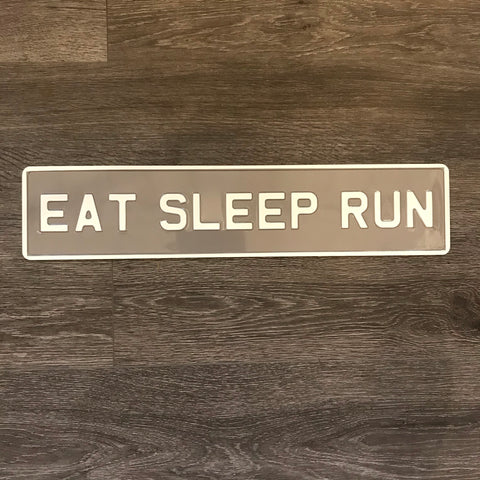 Eat sleep run sign