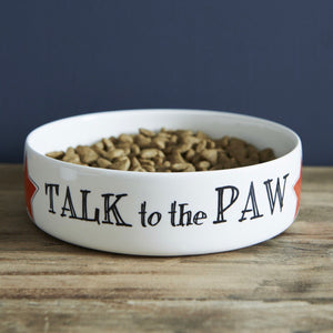 """Talk to the paw"" Small dog or cat bowl - La Di Da Interiors"