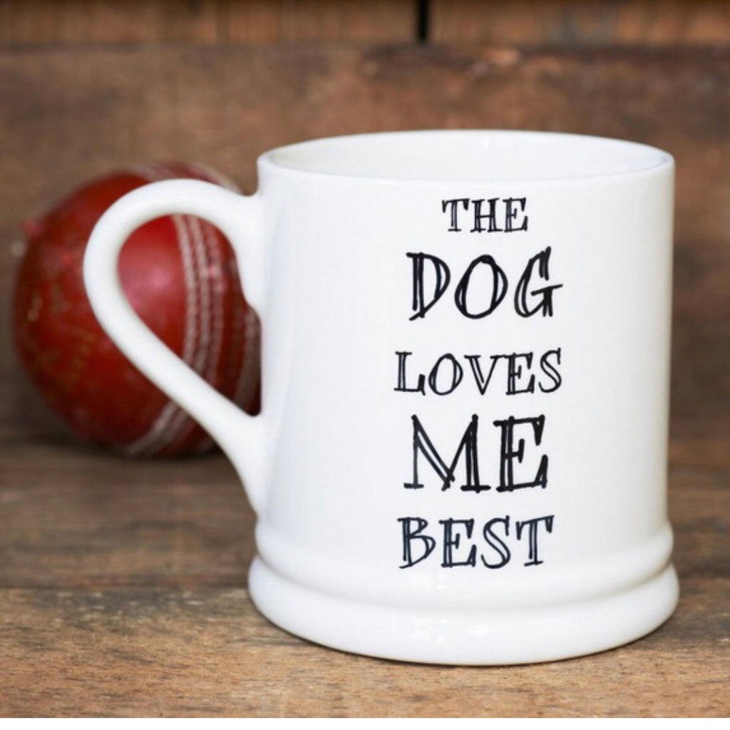 The Dog Loves Me Best Mug - La Di Da Interiors