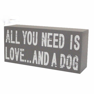 """All You Need is Love And A Dog"" Sign - La Di Da Interiors"