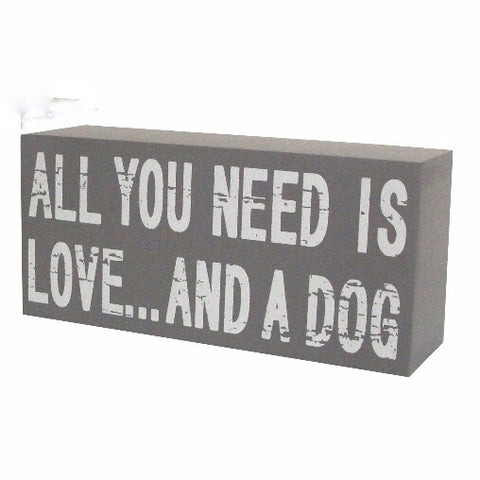 """All You Need is Love And A Dog"" Sign"