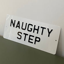 Load image into Gallery viewer, naughty step sign