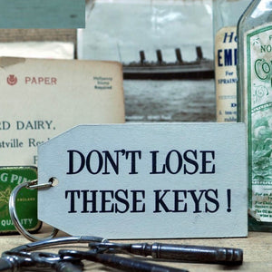 "Large ""Don't Lose These Keys"" Wooden Painted Keyring"