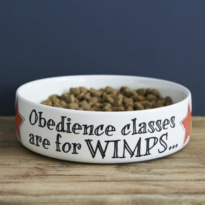 Obedience Classes are for Wimps Dog Bowl - La Di Da Interiors